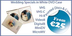 S-VHS, Digital8, mp4, hard, drive,VHS, Betamax, Camcorder, Hi-8, video-8, MicroMV, MiniDV, Super 8, 8mm, 16mm, CD, DVD, BD-R, Blu-Ray, cassette, floppy, duplication, replication, 35mm, Cine, movies, home, film, USB, transfer, wedding, CD, DVD, conversion, convert, copy, tape, audio, cassette, vinyl, records, mugs, print, canvas, photo, scan, scanning, Video, VHS-C, Swords, North, County, Dublin, Cork, Donegal, Galway, Kerry, Kildare, Kilkenny, Leitrim, Limerick, Longford, Louth, Laois, Mayo, Meath, Monaghan, Offaly, Roscommon, Sligo, Tipperary, Waterford, Westmeath, Wexford, Wicklow, Carlow, Cavan, Clare, Fermanagh, Armagh, Tyrone, Down, Antrim, Derry, Londonderry, Drogheda, Dundalk, Swords, Bray, Navan, Ennis, Tralee, Newbridge, Naas, Athlone, Portlaoise, Mullingar, Balbriggan, Letterkenny, Cellbridge, Clonmel, Greystones, Malahide, Leixlip, Carrigline, Tullamore, Killarney, Arklow, Maynooth, Cobh, Castlebar, Midleton, Mallow, Ashbourne, Laytown, Bettystown, Mornington, Ballina, Enniscorthy, Tramore, Athy, Shannon, Skerrries, Dungarvan, Portmarnock, Rush, Gorey, Ratoath, Nenagh, Trim, Tuam, New Ross, Thurles, Youghal, Portarlington, Lusk, Edenderry, Dunboyne, Buncrana, Donabate, Clance, Ballinasloe, Bandon, Fermoy, Newcastle West, Westport, Carrick-On-Suir, Kells, Birr, Kinsealy, Drinan, Passage West, Kilcock, Roscrea, Sallins, Loughrea, Blessington, Ardee, Carickmacross, Kinsale, Ballybofey, Stranorlar, Listowel, Oranmore, Mountmelik, Clonakilty, Carrigtwohill, Cashel, Kilcoole, Duleek, Carrick-on-Shannon, Tullow, Athenry, Belfast, Lisburn, Newtownabbey, Bangor, Craigavon, Castlereagh, Ballymena, Newtownards, Newry, Carrickfergus, Coleraine, Omagh, Larne, Banbridge, Enniskillen, Strabane, Limvardy, Holywood, Dungannon, Cookstown, Downpatrick, Ballymoney, Comber, Ballyclare, Magerafelt, Portstewart, Newcastle, Warrenpoint, Carryduff, Donaghadee, Portrush, Kikeel, Ballynahinch, Ballycastle, Greenisland, Dromore, Randelstown, Coalisland, Crumlin, Maghera, Whitehead, Moira, Hillsborough, Eglington, Ahoghill, Tandragee, Dungien,